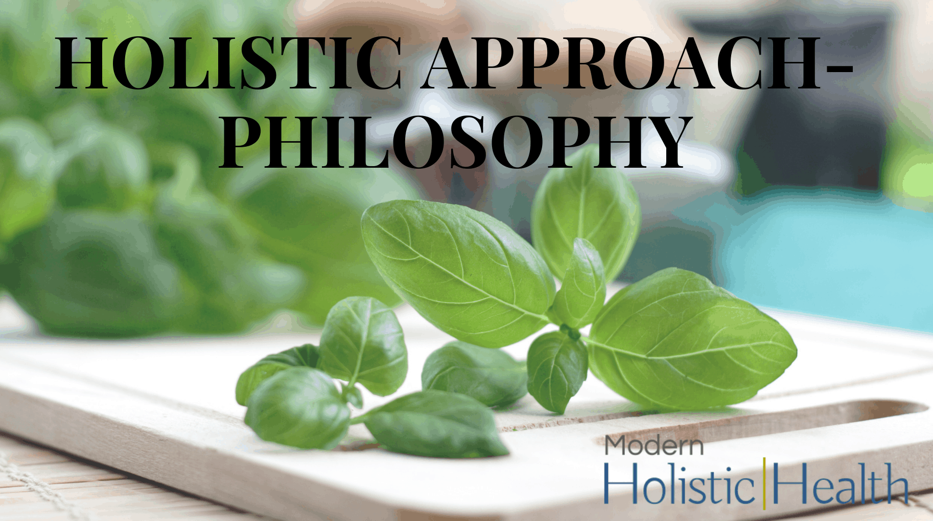HOLISTIC APPROACH-- PHILOSOPHY