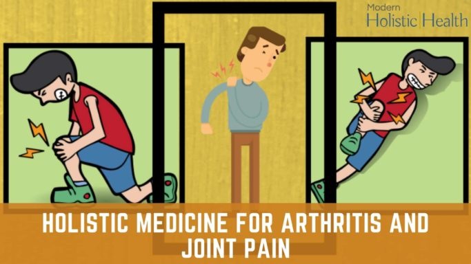 Holistic Medicine for Arthritis and Joint Pain